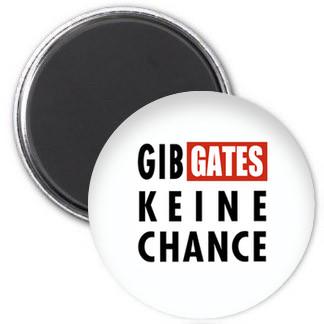 Magnet - Gib Gates keine Chance
