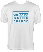 T-Shirt - Gib Gates keine ...