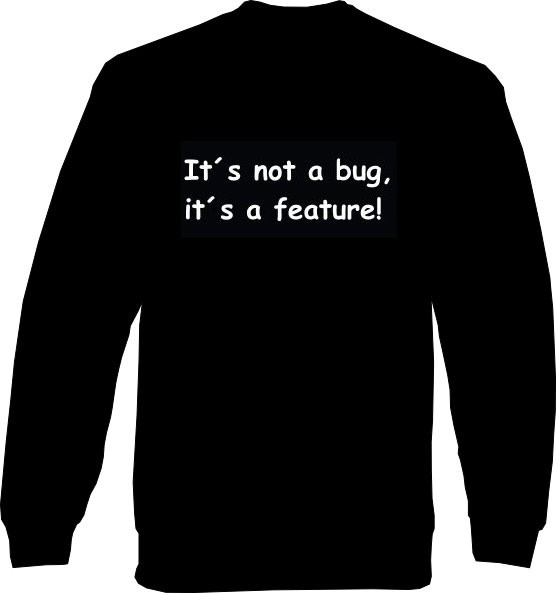 Sweat-Shirt - its not a bug