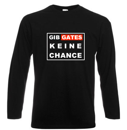 Langarm-Shirt - Gib Gates keine Chance